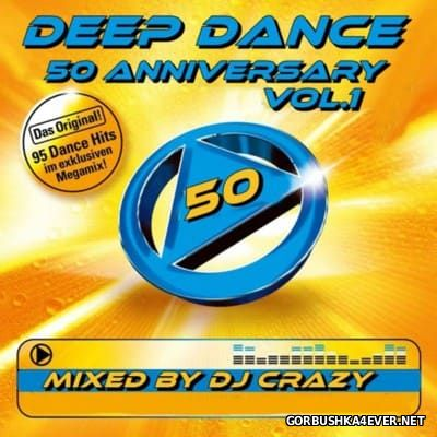 DJ Crazy - Deep Dance 50 Anniversary Mix vol 1 [2016]