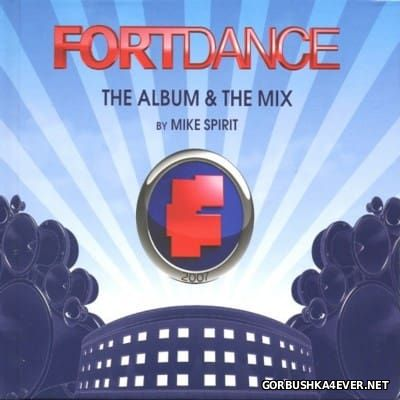 Fortdance - The Album & The Mix [2008] / 2xCD / Mixed by Mike Spirit