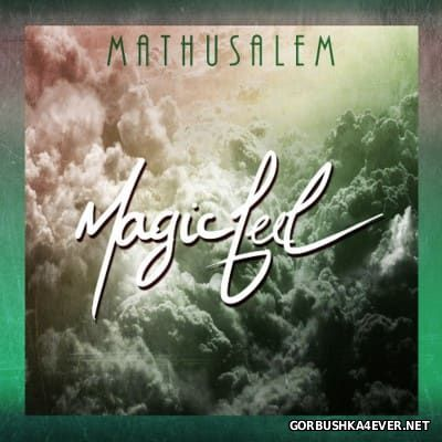 Mathusalem - Magic Feel [2014]