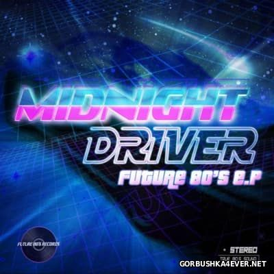 Midnight Driver - Future 80's [2013]