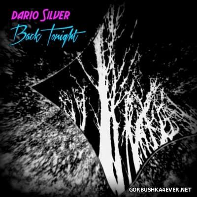Dario Silver - Back Tonight [2016]