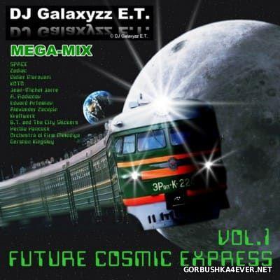 DJ Galaxyzz E.T. - Future Cosmic Express 2016.1
