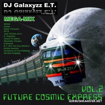 DJ Galaxyzz E.T. - Future Cosmic Express 2016.2