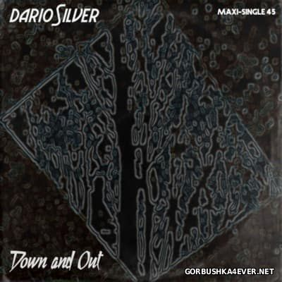 Dario Silver - Down And Out [2016]