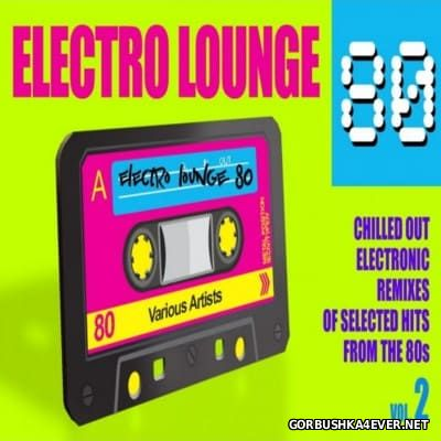 Electro Lounge 80 Mix vol 2 [2015]