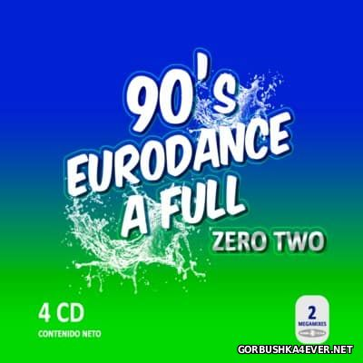 90's Eurodance A Full (Zero Two) [2016] / 4xCD