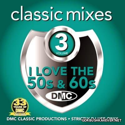 [DMC] Classic Mixes - I Love The 50's & 60's vol 3 [2016]