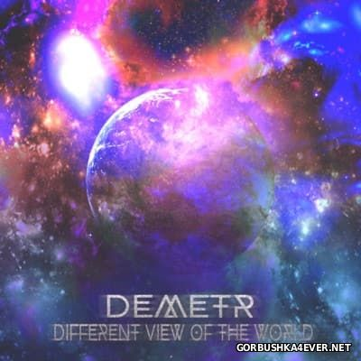 Demetr - Different View Of The World [2016]