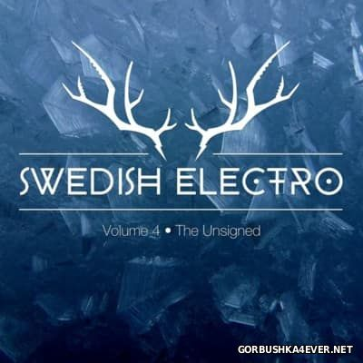 Swedish Electro - vol 4 (The Unsigned) [2016]