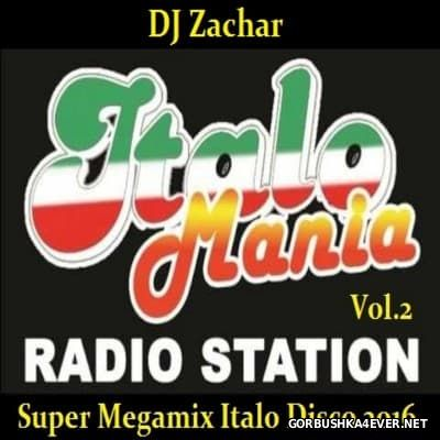 Super Megamix Italo Disco 2016.2 Mixed By DJ Zachar