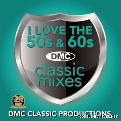[DMC] Classic Mixes - I Love The 50's & 60's vol 1 [2013]