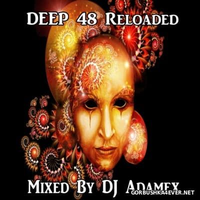 DJ Adamex - Deep 48 Reloaded [2016]
