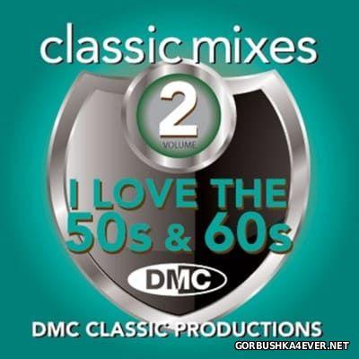 [DMC] Classic Mixes - I Love The 50's & 60's vol 2 [2015]