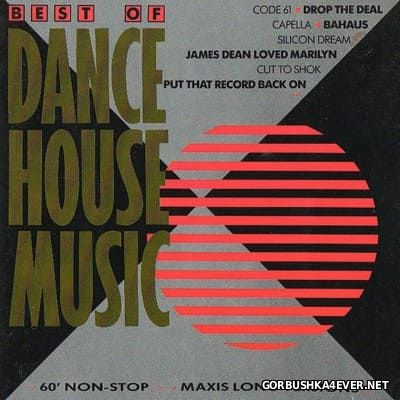Best Of Dance House Music [1988] 60' Non-Stop Maxis Long Versions