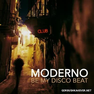Moderno - Be My Disco Beat [2016]