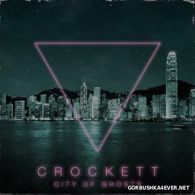 Crockett - City Of Ghosts [2016]