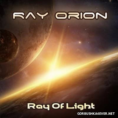 Ray Orion - Ray Of Light [2016] Part II