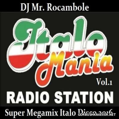 Super Megamix Italo Disco 2016.1 Mixed By DJ Mr. Rocambole