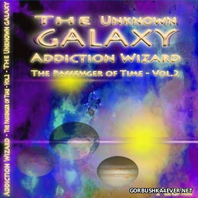 Addiction Wizard - The Unknown Galaxy Passenger Of Time vol 2 [2016]
