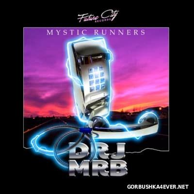 Dr. J & Mr. B. - Mystic Runners [2016]