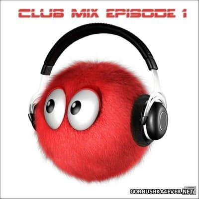 DJ DDM - Club Mix Episode 1 [2011]