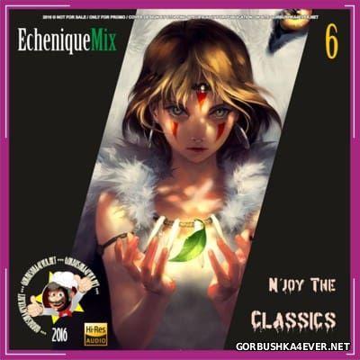 DJ Echenique - N'joy The Classics Mix vol 6 [2016]