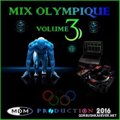 Mix Olympique vol 3 [2016] Mixed By Team MDM