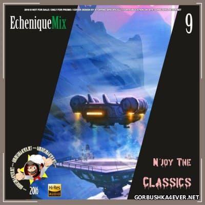 DJ Echenique - N'joy The Classics Mix vol 9 [2016]