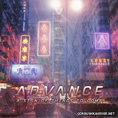 Advance - A Sign Of Things To Come [2016]