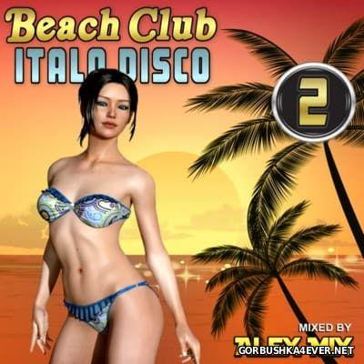 DJ Alex Mix - Beach Club Italo Disco 2 [2016]