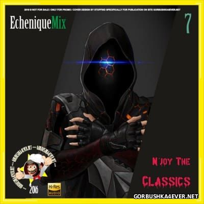 DJ Echenique - N'joy The Classics Mix vol 7 [2016]