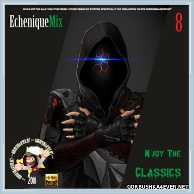 DJ Echenique - N'joy The Classics Mix vol 8 [2016]