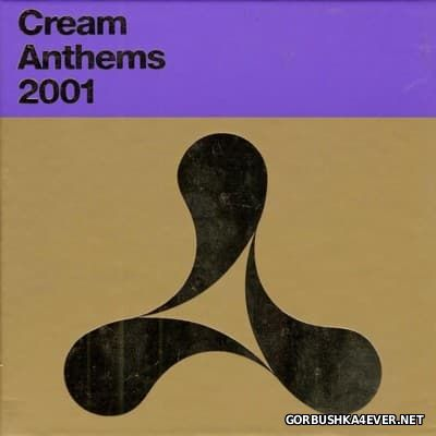 Cream Anthems 2001 [2001] / 2xCD