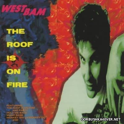WestBam - The RoofIs On Fire [1991]