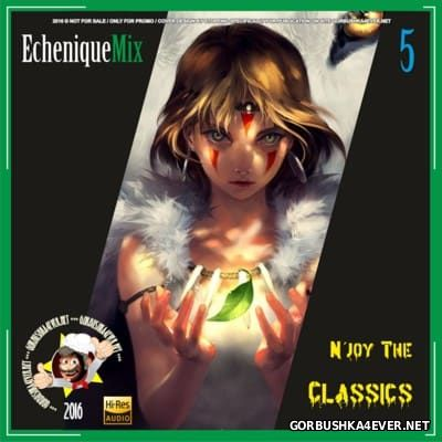 DJ Echenique - N'joy The Classics Mix vol 5 [2016]
