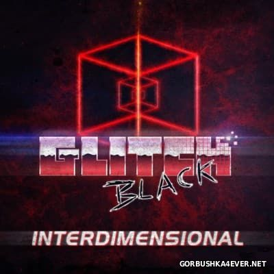 Glitch Black - Interdimensional [2014]