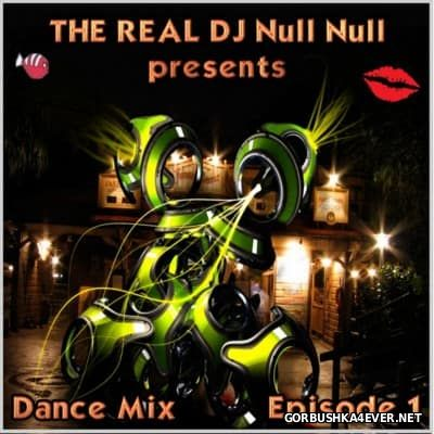 DJ Null Null - Dance Mix Episode I [2010]