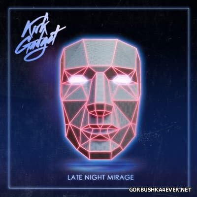Kirk Gadget - Late Night Mirage [2015]