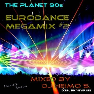 The Planet 90s Eurodance Megamix 2 [2016] by DJ Heimo S