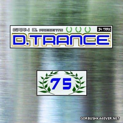 Gary D. Presents D.Trance 75 [2016]