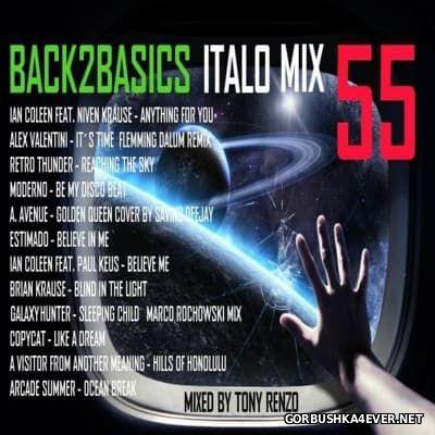 Back2Basics Italo Mix vol 55 [2016] by Tony Renzo
