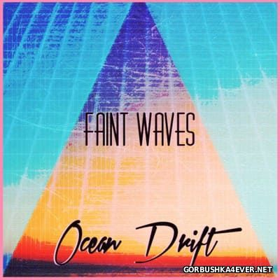 Faint Waves - Ocean Drift [2015]