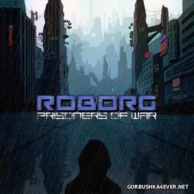 ROBORG - Prisoners Of War [2016]
