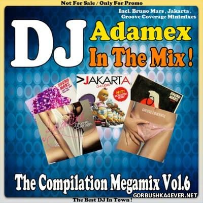 DJ Adamex - The Compilation Megamix vol 6 [2016]