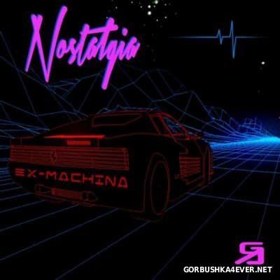 Ex-Machina - Nostalgia [2013]