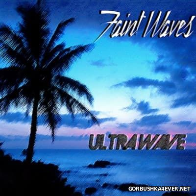 Faint Waves - Ultra Wave [2014]