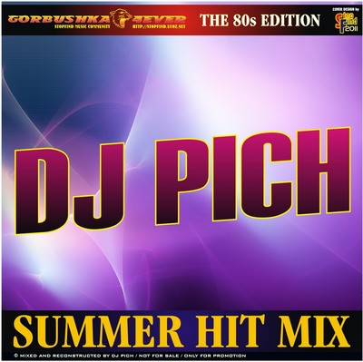 DJ Pich - Summer Hit Mix 80s Edition