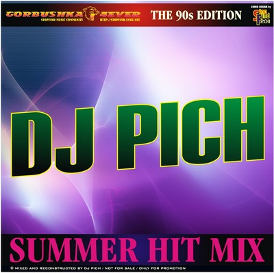 DJ Pich - Summer Hit Mix 90s Edition