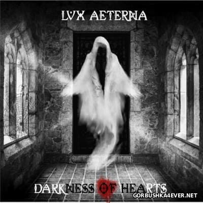 LVX Aeterna - Darkness of Hearts [2016]