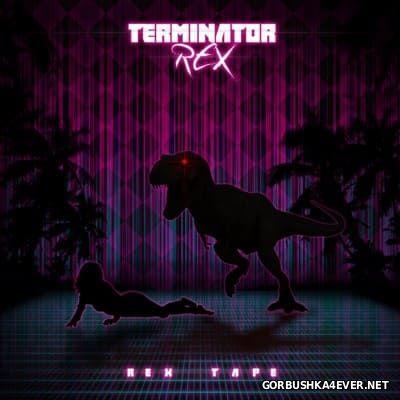 Terminator Rex - Rex Tape [2015]
